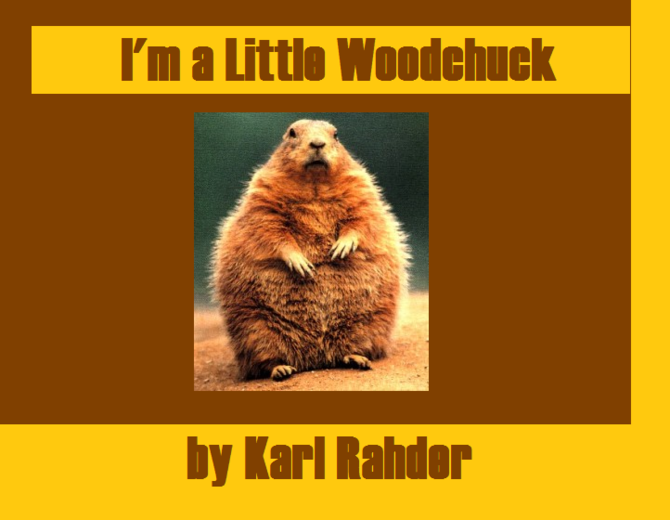 I'M A LITTLE WOODCHUCK - a one-act